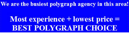best polygraph test choice in Los Angeles county